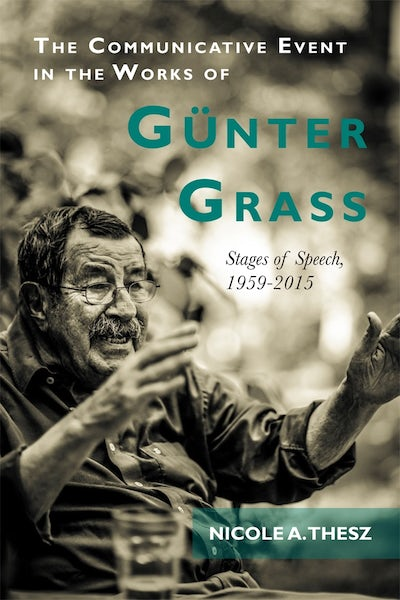 The Communicative Event in the Works of Günter Grass