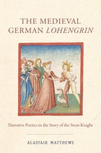 The Medieval German Lohengrin