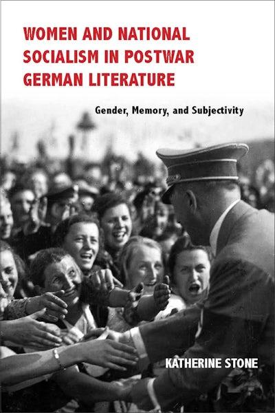 Women and National Socialism in Postwar German Literature