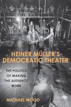Heiner Müller's Democratic Theater