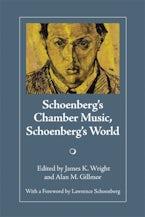 Schoenberg's Chamber Music, Schoenberg's World
