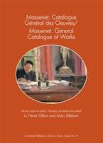 Massenet: Catalogue Général des Oeuvres/Massenet: General Catalogue of Works
