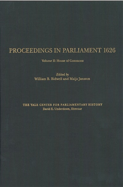 Proceedings in Parliament 1626, volume 2:  House of Commons