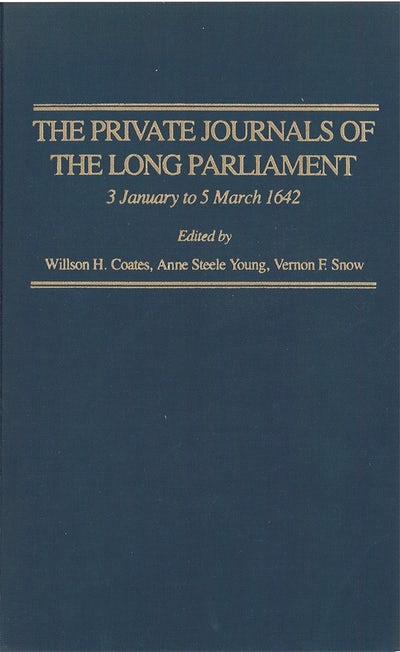The Private Journals of the Long Parliament, vol. 1