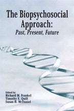 The Biopsychosocial Approach: Past, Present, Future