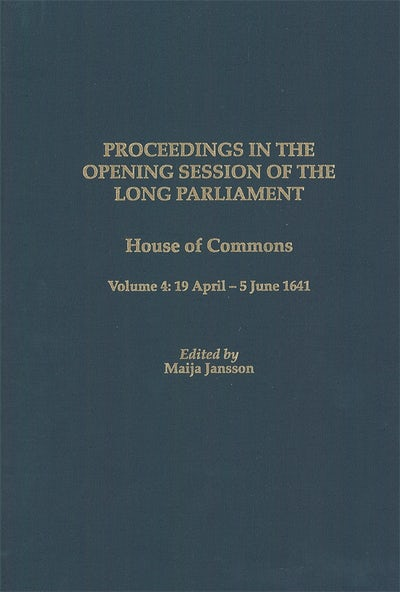 Proceedings of the Long Parliament, Volume 4
