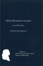 Selected Essays on Kant by Lewis White Beck