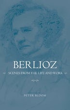 Berlioz: Scenes from the Life and Work