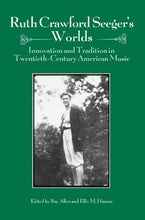 Ruth Crawford Seeger's Worlds