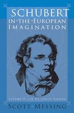 Schubert in the European Imagination, Volume 2