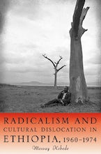 Radicalism and Cultural Dislocation in Ethiopia, 1960-1974