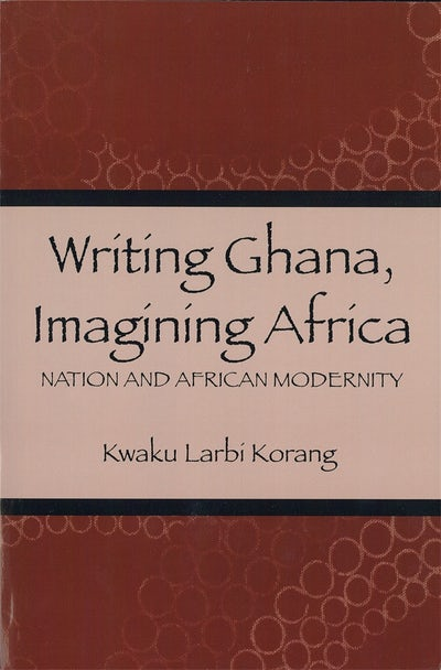 Writing Ghana, Imagining Africa