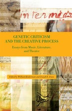 Genetic Criticism and the Creative Process