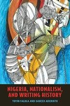 Nigeria, Nationalism, and Writing History