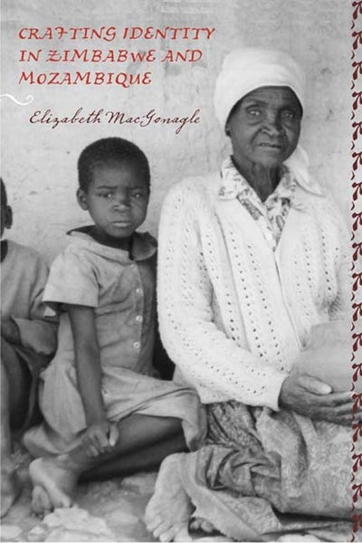 Crafting Identity in Zimbabwe and Mozambique