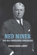 Ned Miner and His Pioneering Forebears