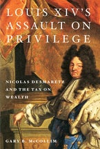 Louis XIV's Assault on Privilege