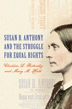 Susan B. Anthony and the Struggle for Equal Rights