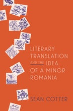 Literary Translation and the Idea of a Minor Romania