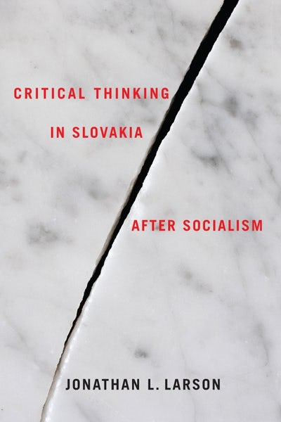 Critical Thinking in Slovakia after Socialism