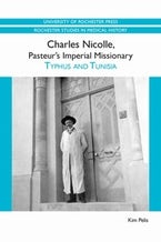 Charles Nicolle, Pasteur's Imperial Missionary