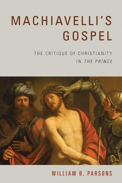 Machiavelli's Gospel