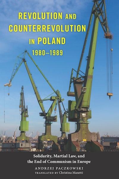 Revolution and Counterrevolution in Poland, 1980-1989