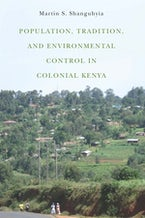 Population, Tradition, and Environmental Control in Colonial Kenya