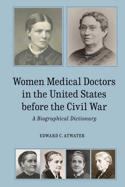 Women Medical Doctors in the United States before the Civil War