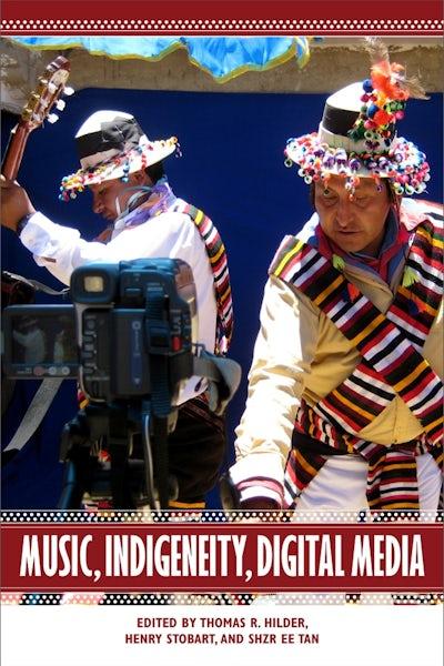 Music, Indigeneity, Digital Media
