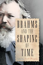 Brahms and the Shaping of Time