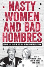 Nasty Women and Bad Hombres