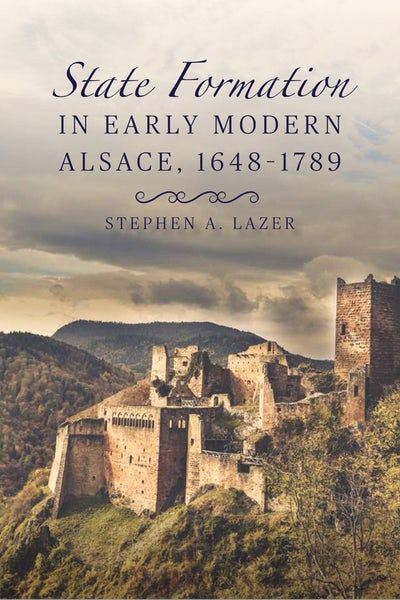 State Formation in Early Modern Alsace, 1648-1789
