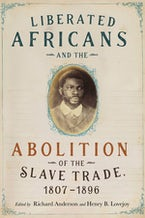 Liberated Africans and the Abolition of the Slave Trade, 1807-1896