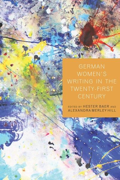 German Women's Writing in the Twenty-First Century