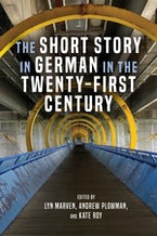 The Short Story in German in the Twenty-First Century