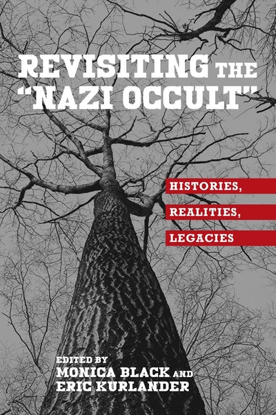 """Revisiting the """"Nazi Occult"""""""