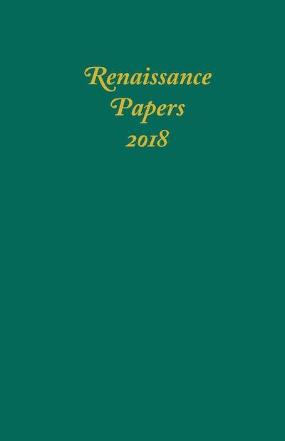 Renaissance Papers 2018