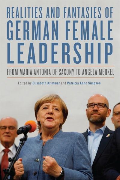 Realities and Fantasies of German Female Leadership