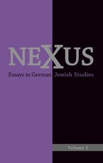 Nexus: Essays in German Jewish Studies, Volume 5