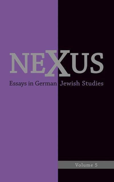 Nexus 5: Essays in German Jewish Studies
