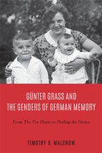 Günter Grass and the Genders of German Memory