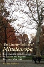 The Literary Politics of Mitteleuropa