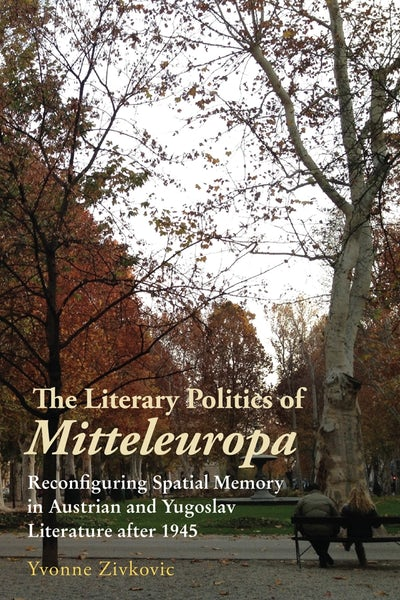The Literary Politics of Mitteleuropa