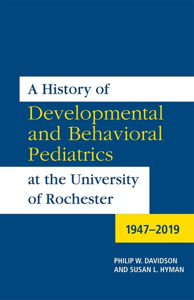 A History of Developmental and Behavioral Pediatrics at the University of Rochester