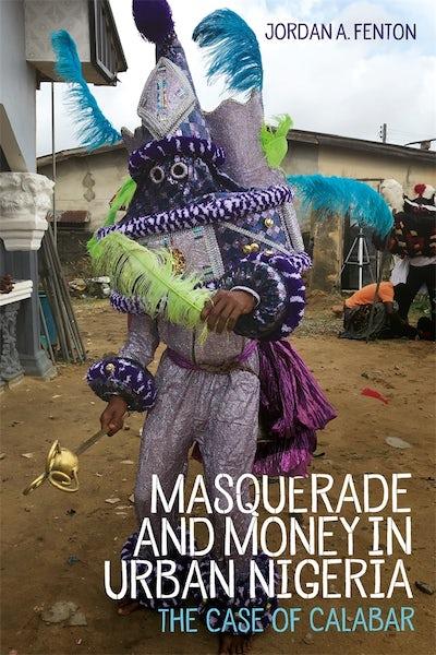 Masquerade and Money in Urban Nigeria