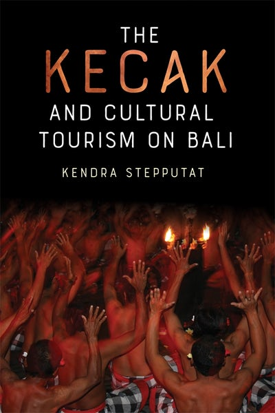 The Kecak and Cultural Tourism on Bali