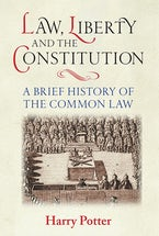 Law, Liberty and the Constitution
