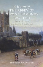 A History of the Abbey of Bury St Edmunds, 1257-1301