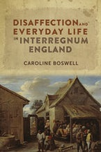 Disaffection and Everyday Life in Interregnum England